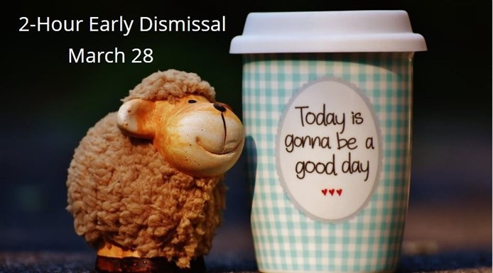 Early Dismissal - March 28